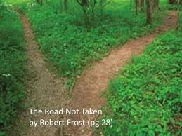 the road not taken why you shouldn t take the ldquo road rdquo most readers the road not taken by robert frost pg 28