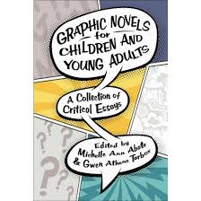 graphic novels for children and young adults a collection of  graphic novels for children and young adults a collection of critical essays hardcover