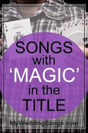 Piano with beautiful harp and acoustic guitar develops an enchanting peaceful melody useful for delicate and gentle use. Magic Songs List Songs With Magic In The Title My Wedding Songs