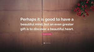 "A Beautiful Mind Love Quote Best Of Russell Crowe Quote ""Perhaps It Is Good To Have A Beautiful Mind"