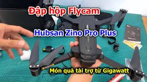 Dương Vlog | Đập hộp Flycam Hubsan Zino Pro Plus Combo giá 9tr8 món quà tài  trợ từ Gigawatt - YouTube