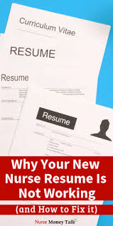 Nursing Resume Keywords Why Your New Grad Nurse Resume Is Not Working And How To