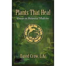 plants that heal essays on botanical medicine ebook plants that heal by david crow ebook version