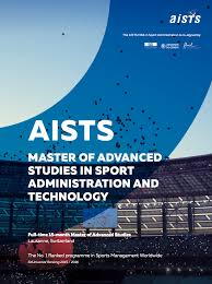 about the aists mas in sport administration programme aists the aists mas in sport administration full denomination is master of advanced studies in sport administration and technology