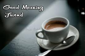 good morning coffee friend. Simple Friend Good Morning Coffee Friend  Google Search Inside Good Morning Coffee Friend