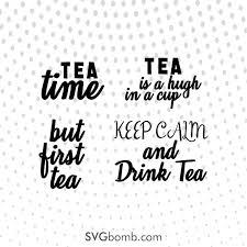 Tea Quotes Tea Time Keep Calm And Drink Tea Free Svg