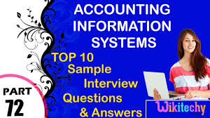 accounting information systems most important interview questions accounting information systems most important interview questions and answers for freshers