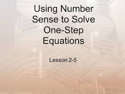 1 using number sense to solve one step equations lesson 2 5