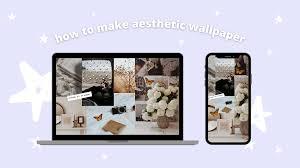 How to Make Aesthetic Wallpaper