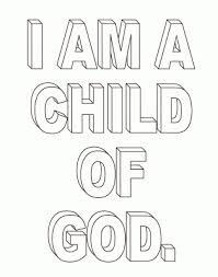 Free printable coloring pages for kids! I Am A Child Of God Coloring Page Coloring Pages For Kids And Coloring Home