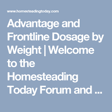 Advantage And Frontline Dosage By Weight Welcome To The