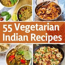 55 vegetarian indian recipes vibrant