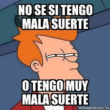 Image result for memes de mala suerte