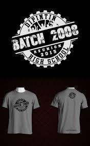 High School Batch Shirt Design The Design Is About Our High School Class Batch Reunion This