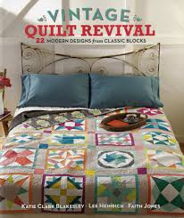 Vintage Quilt Revival - 22 Modern Designs from Classic Blocks ... & Vintage Quilt Revival - 22 Modern Designs from Classic Blocks Adamdwight.com