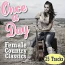 Once a Day: Female Country Classics