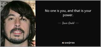 TOP 25 QUOTES BY DAVE GROHL (of 179) | A-Z Quotes via Relatably.com