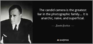Lincoln Kirstein Quote The Candid Camera Is The Greatest Liar In Delectable Candypic Quotes