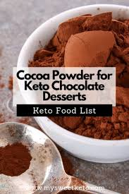 Unsweetened cocoa powder that only contains cocoa? Cocoa Powder For Keto Desserts My Sweet Keto