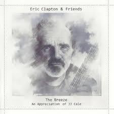 <b>Eric Clapton</b> & Friends: The <b>Breeze</b> - An Appreciation Of Jj Cale ...