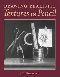 drawing realistic textures in pencil by j d hillberry paperback barnes le