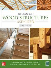 Design Of Wood Structures By Breyer Design Of Wood Structures Asd Lrfd Ebook By Kelly Cobeen Rakuten Kobo
