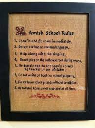 best amish culture images amish country amish school rules 1 come in and sit down immediately 2 do not