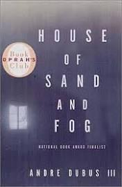 House of Sand and Fog (novel) - Wikipedia, the free encyclopedia