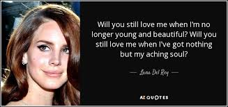 Lana Del Rey Young And Beautiful Quotes Best of TOP 24 YOUNG AND BEAUTIFUL QUOTES AZ Quotes