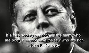 Image result for kennedy a society that cannot help the many who are poor