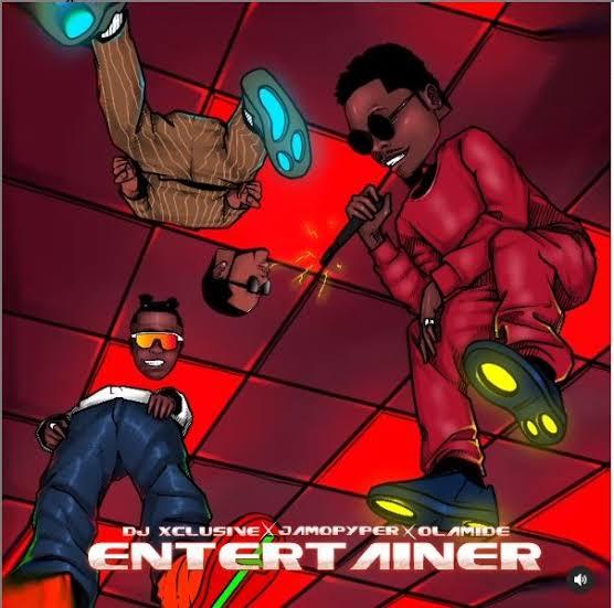 DJ Xclusive – Entertainer Ft Olamide & Jamopyper Mp3