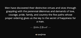 Quotes About Courage Simple Waller R Newell Quote Men Have Discovered Their Distinctive Virtues