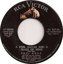 Image result for steel guitar and a glass of wine paul anka 45