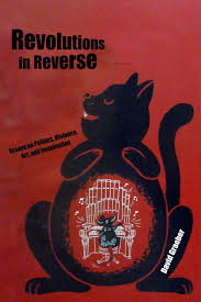 revolutions in reverse essays on politics violence art and revolutions in reverse essays on politics violence art and imagination david graeber 9781570272431 amazon com books