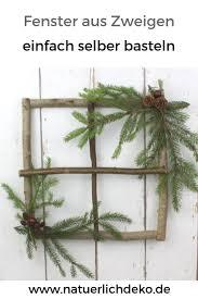 Fenster Aus Zweigen Selber Basteln Fensterdeko Weihnachten