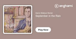 Aaron Matson Nonet - September in the Rain | Play on Anghami