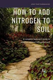 how to add nitrogen to soil the best