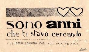 Beautiful Italian Quotes Best of I Found You Ive Been Looking For You For Years Italian Quotes