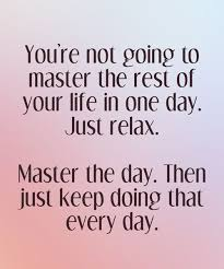Master The Day Then Just Keep Doing That Every Day Best Life Magnificent Do Your Best Quotes