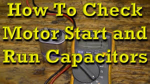 Dayton Motor Capacitor Chart How To Check Motor Start And Motor Run Capacitors