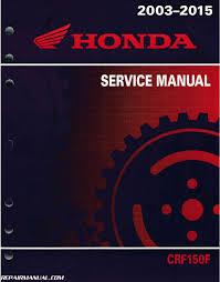 2003 2016 honda crf150f motorcycle service manual repair manuals 2003 2015 honda crf150f service manual