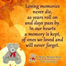 In Memory Of Our Loved Ones Quotes Unique Memorial And Remembrance Quotes With ReMinkie Memory Bears Www