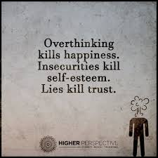 Hd Exclusive Overthinking Kills Your Happiness Quotes Happy Quote