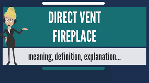 what is direct vent fireplace what does direct vent fireplace mean direct vent fireplace meaning