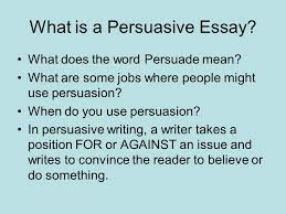 persuasive writing ppt  2 what is a persuasive essay