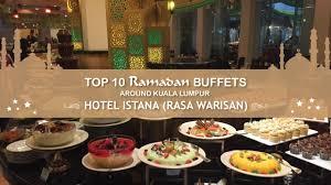 Hotel Istana Ramadan Buffet At Hotel Istana Top 10 Around Youtube