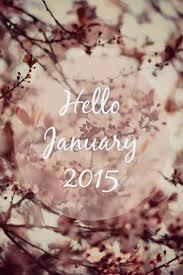 hello january 2015.  2015 Hello January 2015 To L