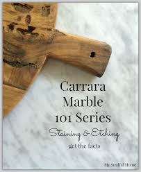 carrara marble countertops facts on stains etching mysoulfulhome com