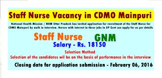nurses job vacancy staff nurse vacancy in cdmo mainpuri  national health mission nhm uttar pradesh has invited application for recruitment of the staff nurse for cdmo mainpuri by walk in interview