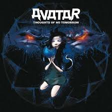 <b>Avatar</b> - <b>Thoughts</b> of No Tomorrow - Nordic Metal